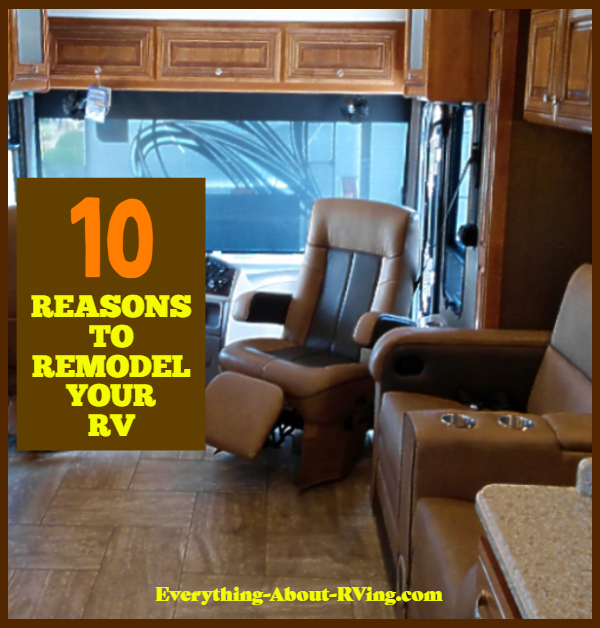 Ten Good Reasons To Remodel Your RV