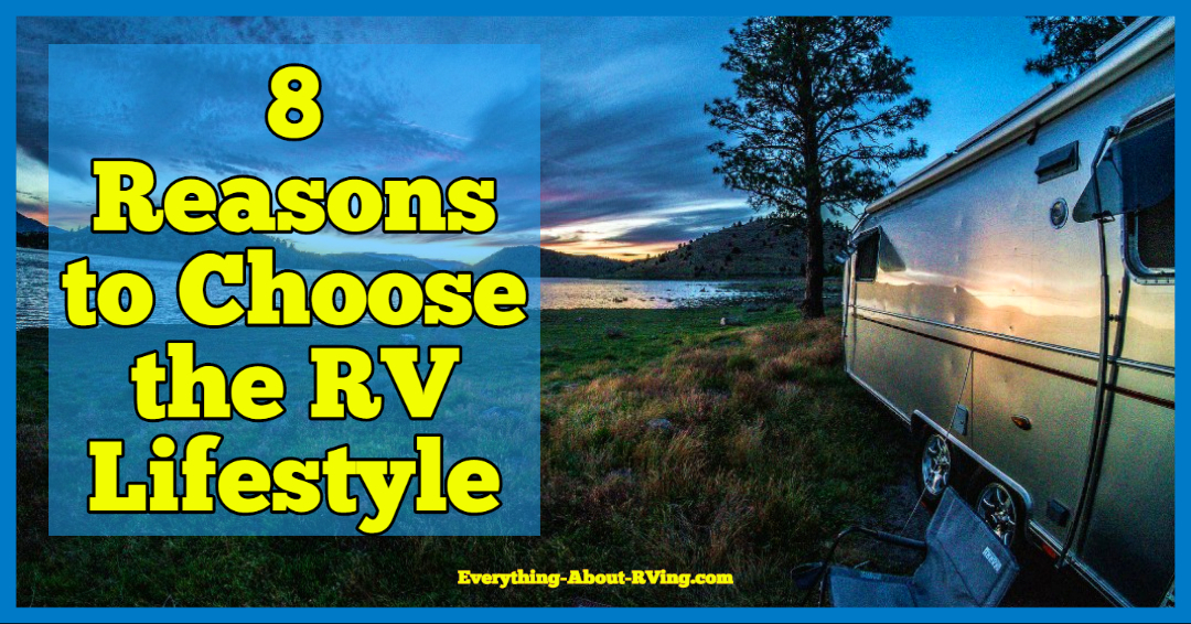 8 Reasons to Choose the RV Lifestyle