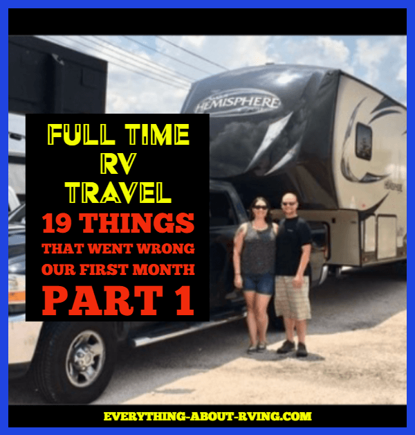 Full-Time RV Travel 19 Things That Went Wrong Our First Month Part 1