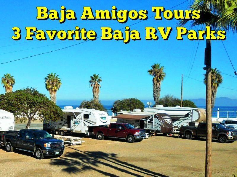 Baja Amigos Tours 3 Favorite Baja RV Parks