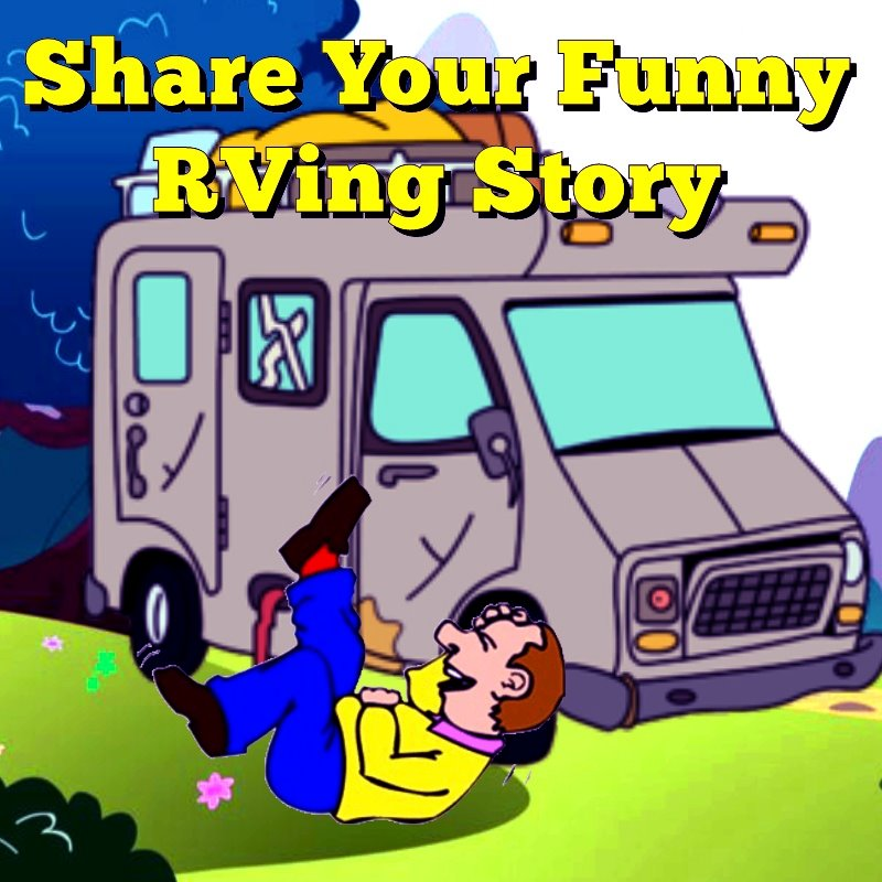 Share Your Funny RVing Stories