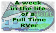 A week in the life of a Full Time RVer