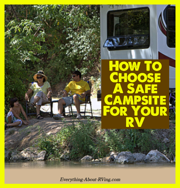 How To Choose A Safe Campsite or Your RV