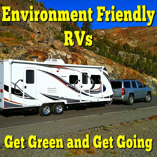 Environment Friendly RVs Get Green and Get Going