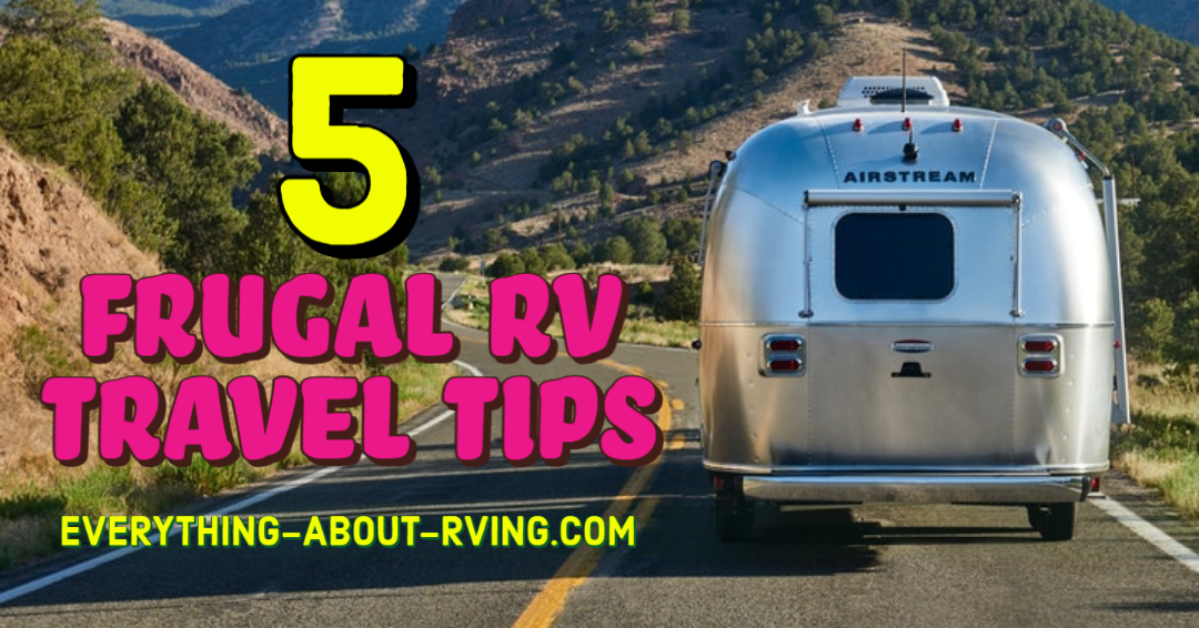 5 Frugal Rv Travel Tips