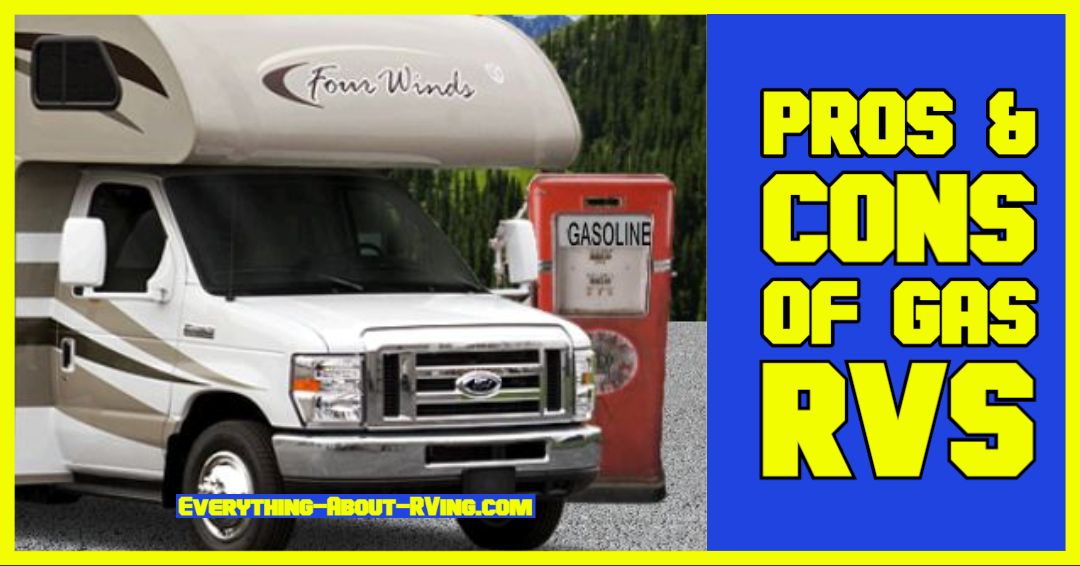 Pros and Cons of Gas RVs