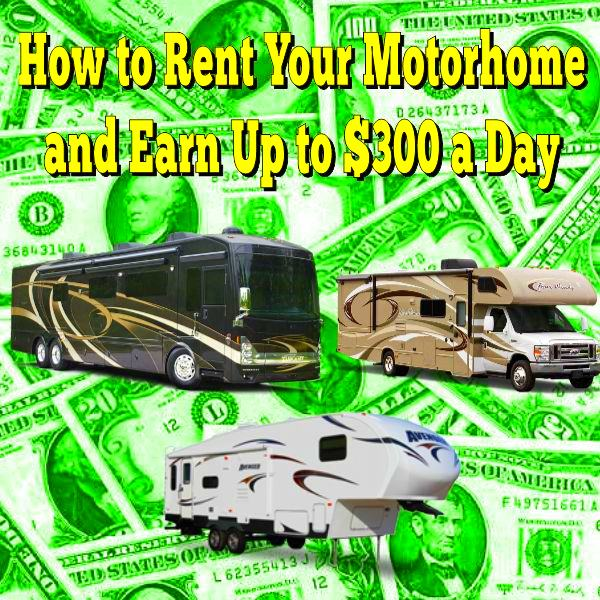 How to Rent Your Motorhome and Earn Up to $300 a Day
