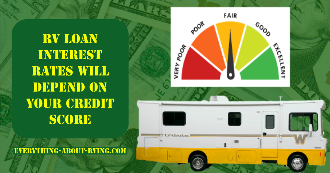 RV Loan Interest Rates Will Depend on Your Credit Score