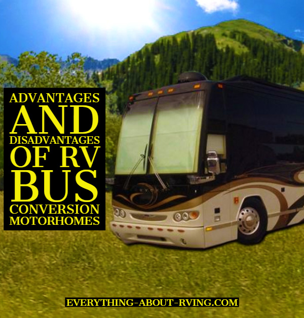 Advantages And Disadvantages of RV Bus Conversion Motorhomes