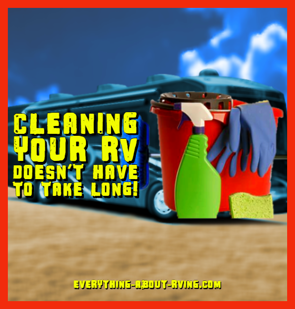 Cleaning Your RV Doesn't Have to Take Long!
