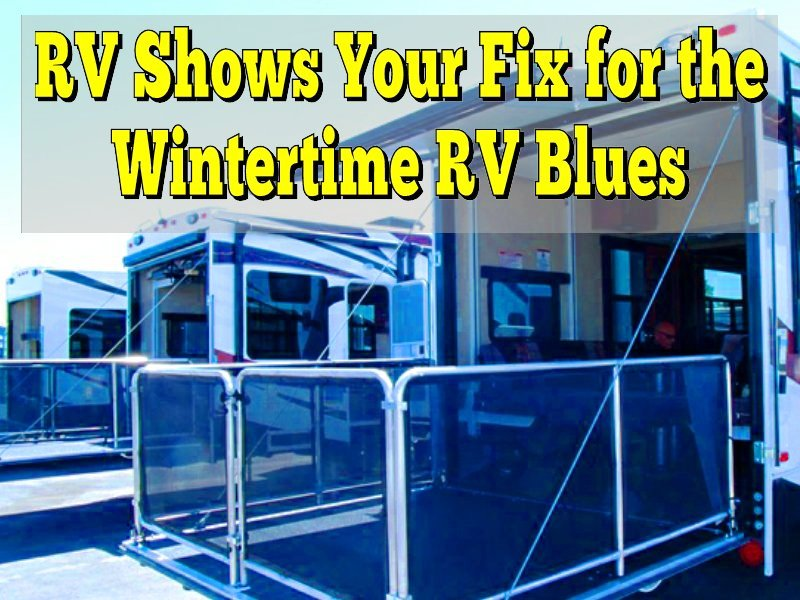 RV Shows, Your Fix for the Wintertime RV Blues