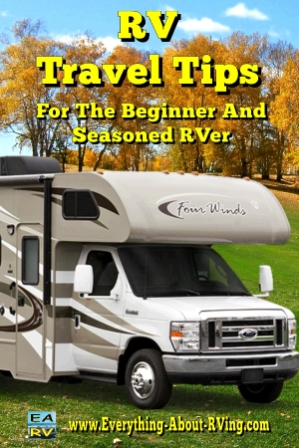 RV Travel Tips For The Beginner And Seasoned RV Enthusiast