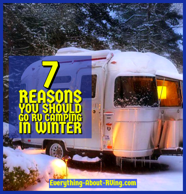 7 Reasons  You Should Go RV Camping in Winter