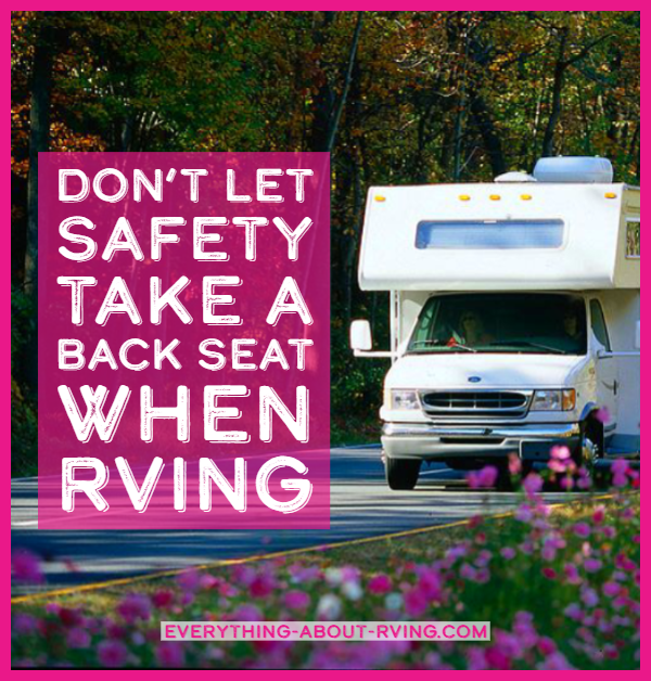 Don't Let Safety Take a Back Seat When RVing