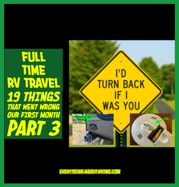 Full Time RV Travel 19 Things That Went Wrong Our First Month Part 3