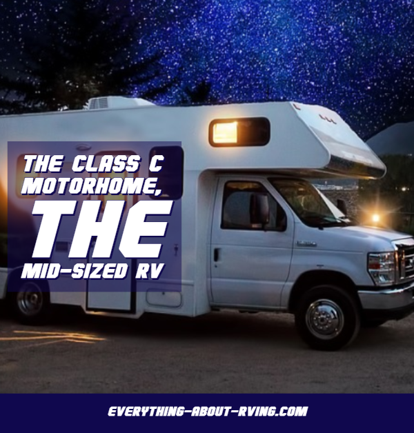 The Class C Motorhome, the Mid-Sized RV