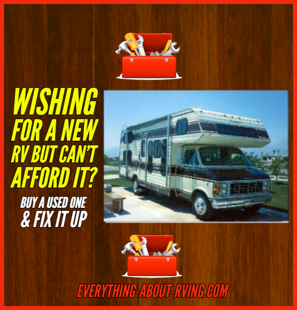 Wishing For a New RV But Can't Afford it? Buy a Used One & Fix it Up