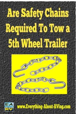 Are Safety Chains Required To Tow a 5th Wheel Trailer In the US?