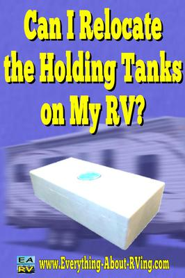 Can I Relocate the Holding Tanks on My RV?