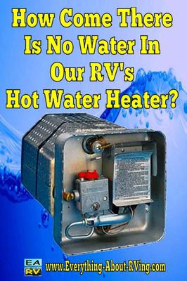 How Come There Is No Water In Our RV's Hot Water Heater?