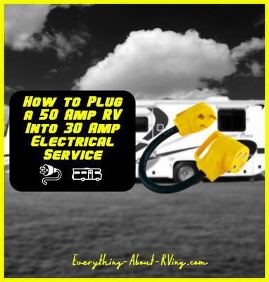 How to Plug a 50 Amp RV Into 30 Amp Electrical Service