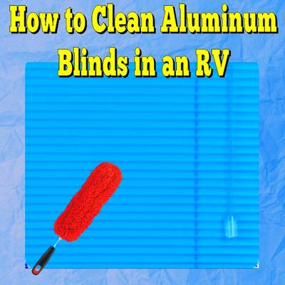 How to Clean Aluminum Blinds in RV