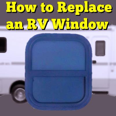 How to Replace an RV Window