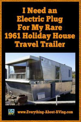 Rare 1962 Holiday House Travel Trailer