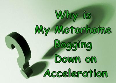 My Motorhome is Bogging Down on Acceleration