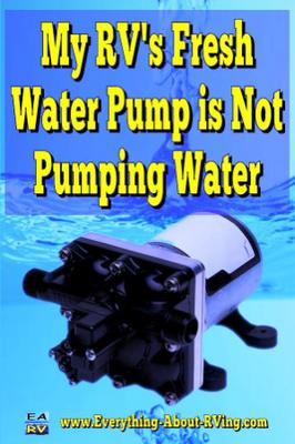 My RV's Fresh Water Pump is Not Pumping Water