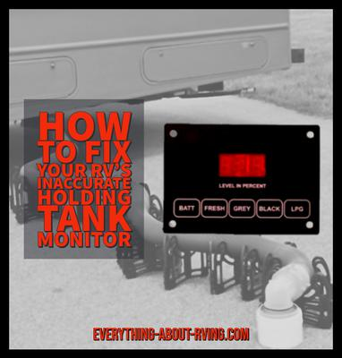 How to Fix Your RV's Inaccurate Holding Tank Monitor