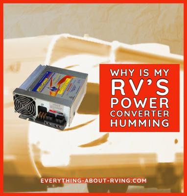 Why is my RV's Power Converter Humming