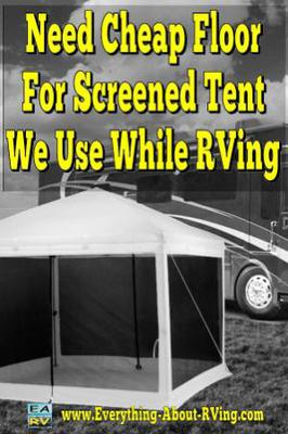 Need Cheap Floor For Screened Tent We Use While RVing & Cheap Floor For Screened Tent We Use While RVing