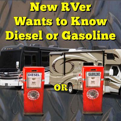 New RVer Needs to Know Diesel or Gasoline