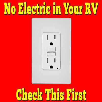 No Electric in Your RV? Check This First!