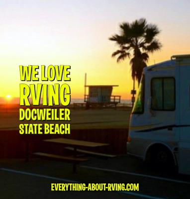 Our Favorite RV Camping Destination Is Docweiler State Beach