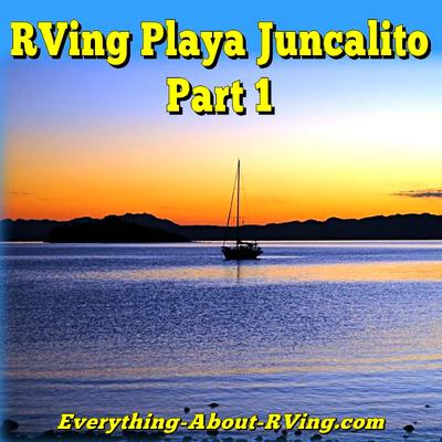 Playa Juncalito, An Abundance Of Activities For RVers. Part 1