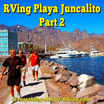 Playa Juncalito, An Abundance Of Activities For RVers. Part 2