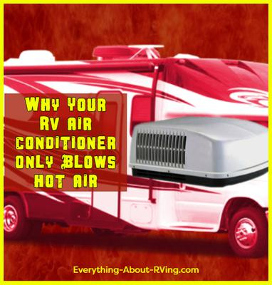 Why Your RV Air Conditioner Only Blows Hot Air
