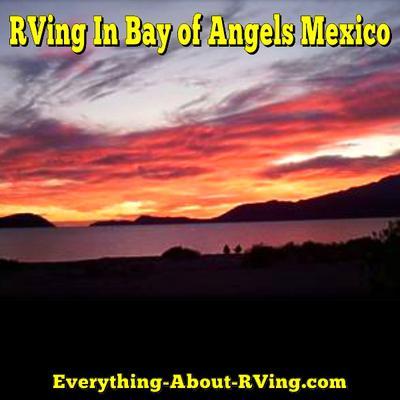 """RVing In Bahía de los Ángeles, """"Bay of Angels"""" Mexico"""
