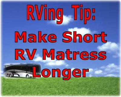 RVing Tip - Make Short RV Matress Longer