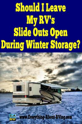 Should I Leave My RV's Slide Outs Open  During Winter Storage?