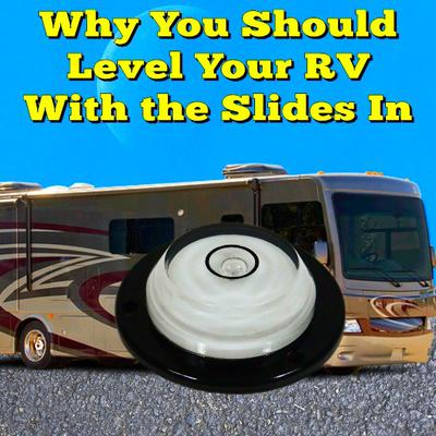 Should I Level My RV With Slides In or Out?
