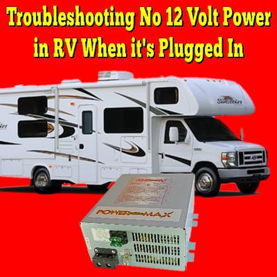 Troubleshooting no 12 Volt Power in RV When it's plugged in
