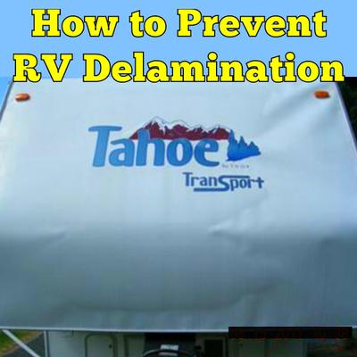 How to Prevent RV Delamination