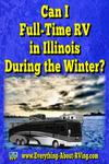 Can I  Full-Time RV in Illinois  During the Winter?