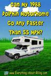 Can My 1988 Dolphin Motorhome Go Any Faster Than 55 MPH?