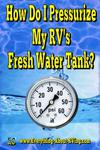 How Do I Pressurize My RV's Fresh Water Tank?