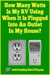How Many Watts Is My RV Using When It Is Plugged Into An Outlet In My House?