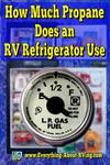 How Much Propane Does an RV Refrigerator Use